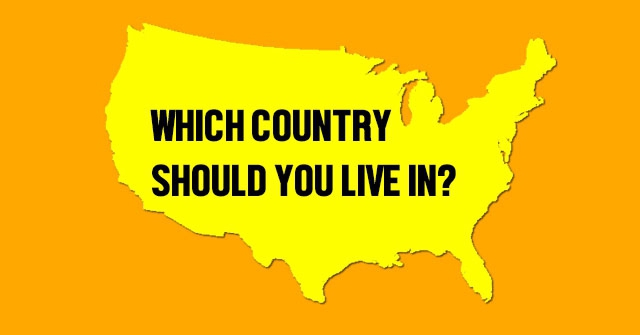 Which Country Should You Live In?