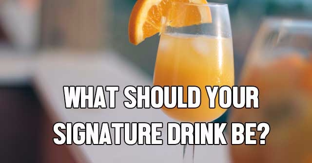 What Should Your Signature Drink Be?