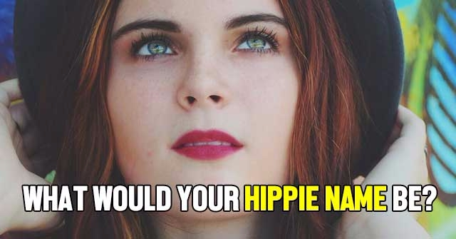 What Would Your Hippie Name Be?