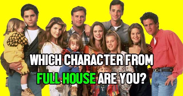 "Which Character From ""Full House"" Are You?"