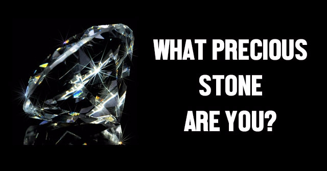 What Precious Stone Are You?
