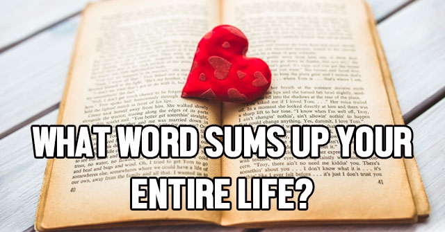 What Word Sums Up Your Entire Life?