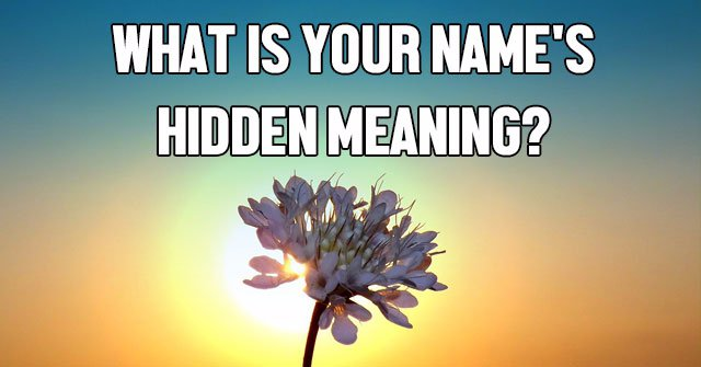 What Is Your Name's Hidden Meaning?