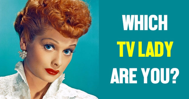 Which TV Lady Are You?