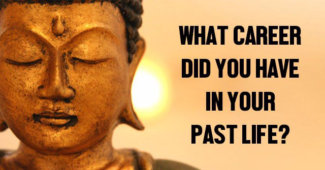 What Career Did You Have In Your Past Life?