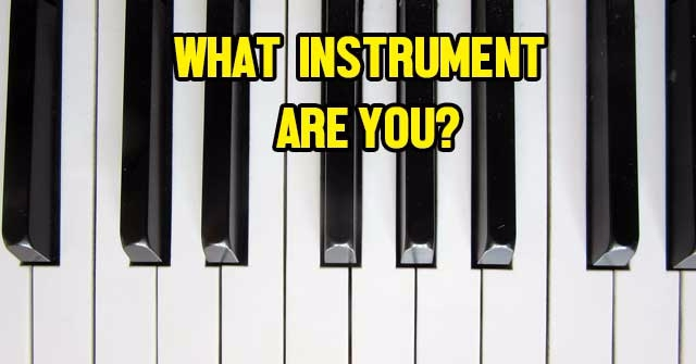 What Instrument Are You?