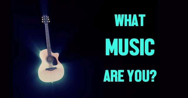 What Music Are You?