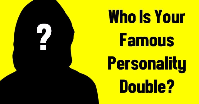 Who Is Your Famous Personality Double?
