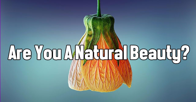 Are You A Natural Beauty?