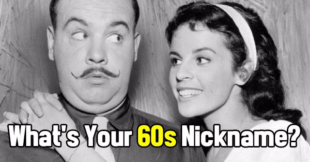 What's Your 60s Nickname?