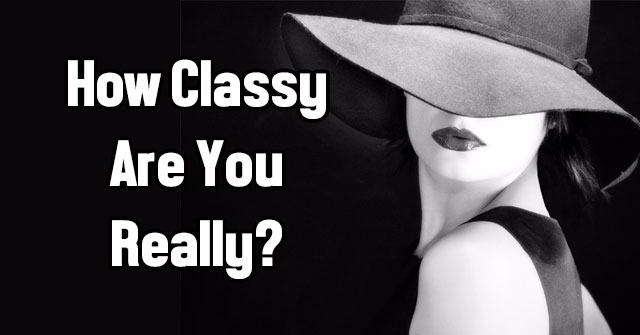 How Classy Are You Really?