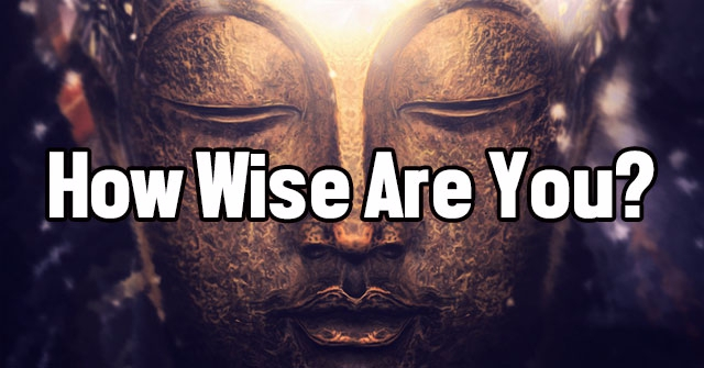 How Wise Are You?