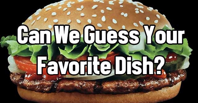 Can We Guess Your Favorite Dish?