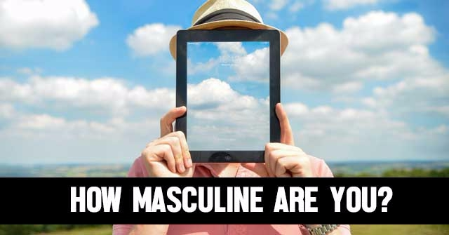 How Masculine Are You?