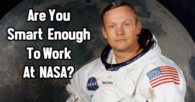 Are You Smart Enough To Work At NASA?