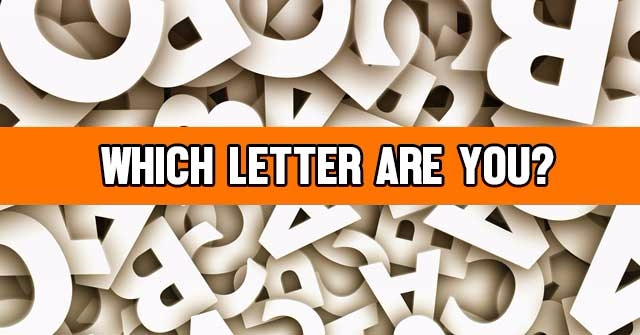 Which Letter Are You?
