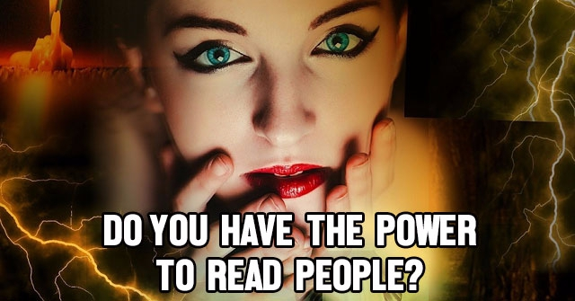 Do You Have The Power To Read People?