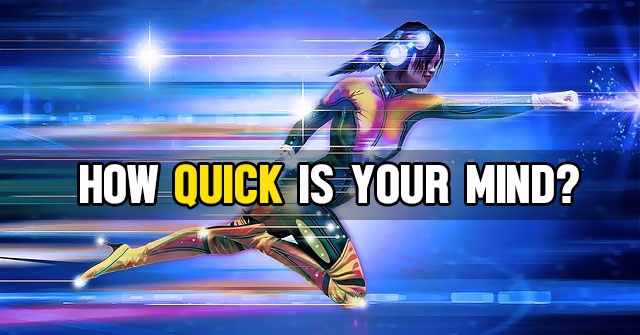 How Quick Is Your Mind?