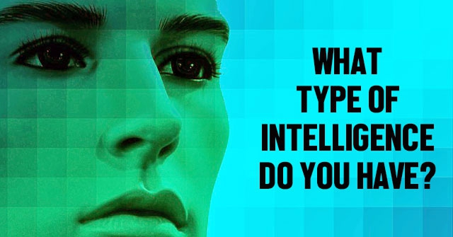 What Type Of Intelligence Do You Have?