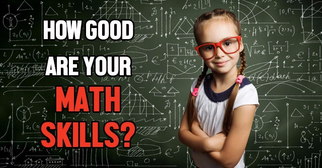 How Good Are Your Math Skills?