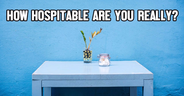 How Hospitable Are You Really?