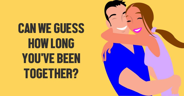 Can We Guess How Long You've Been Together?