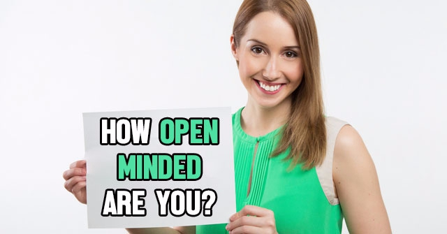 How Open Minded Are You?
