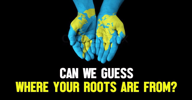 Can We Guess Where Your Roots Are From?