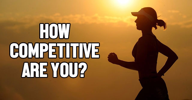 How Competitive Are You?