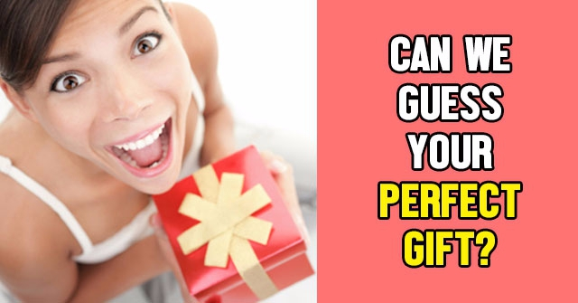 Can We Guess Your Perfect Gift?