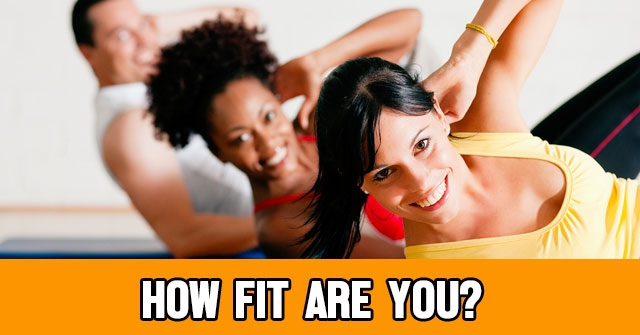 How Fit Are You?