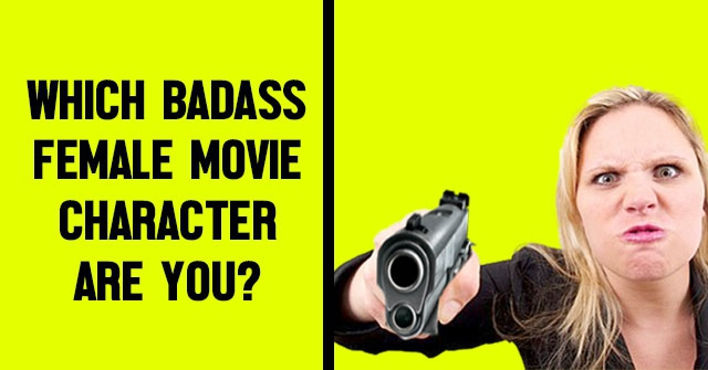 Which Badass Female Movie Character Are You?