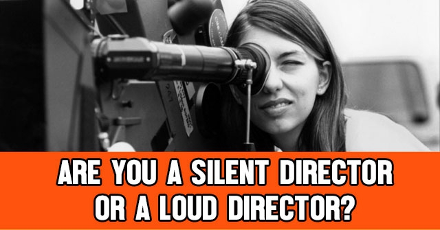 Are You A Silent Director Or A Loud Director?