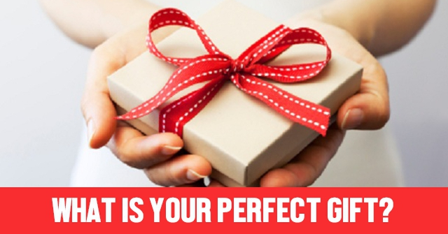 What Is Your Perfect Gift?