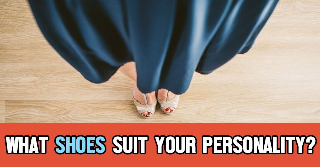 What Shoes Suit Your Personality?