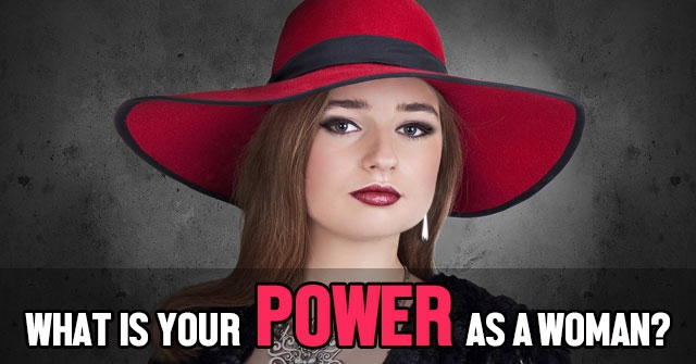 What Is Your Power As A Woman?