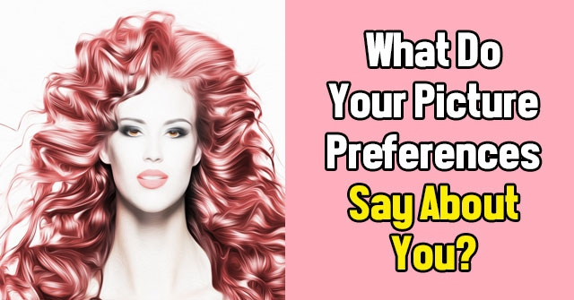 What Do Your Picture Preferences Say About You?