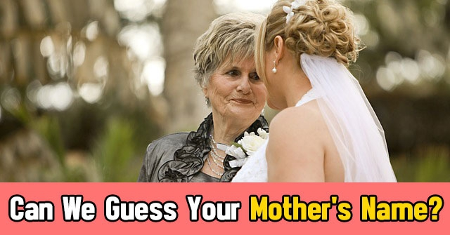 Can We Guess Your Mother' s Name?