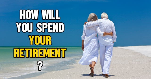 How Will You Spend Your Retirement?