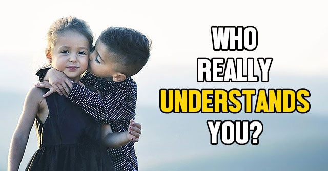 Who Really Understands You?