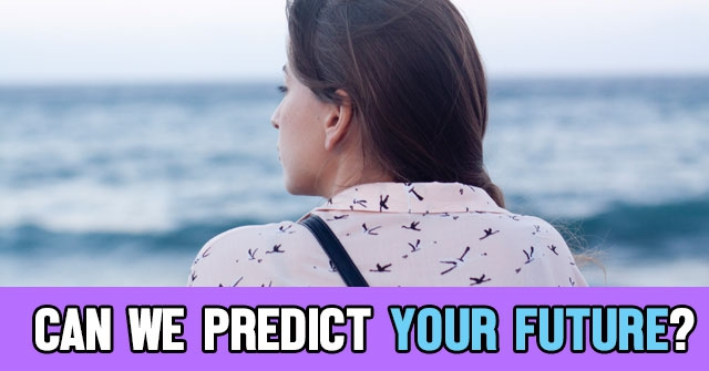 Can We Predict Your Future?