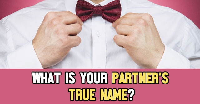 What Is Your Partner's True Name?