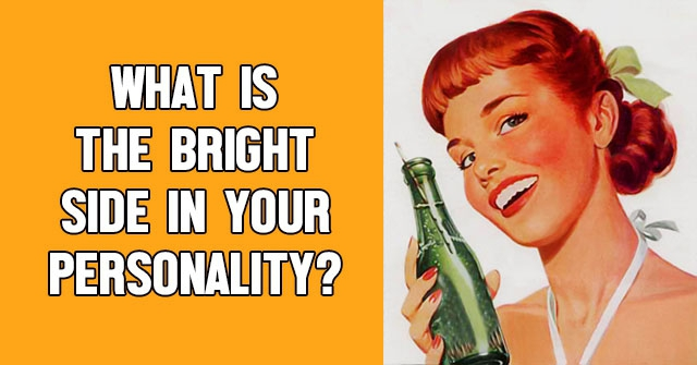 What Is The Bright Side In Your Personality?