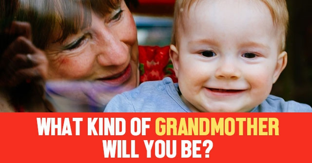 What Kind of Grandmother Will You Be?