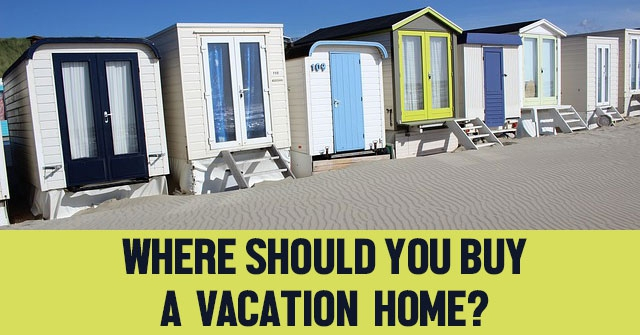 Where Should You Buy a Vacation Home?