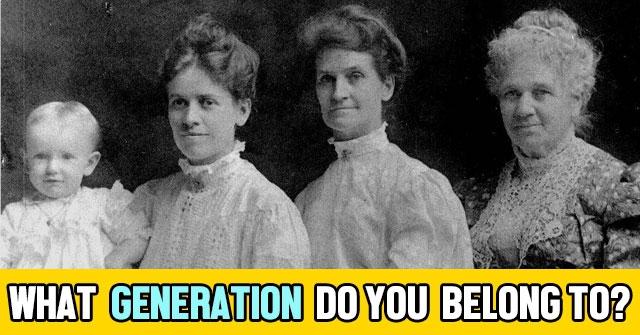 What Generation Do You Belong To?