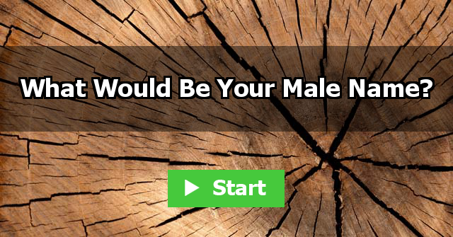 What Would Be Your Male Name?
