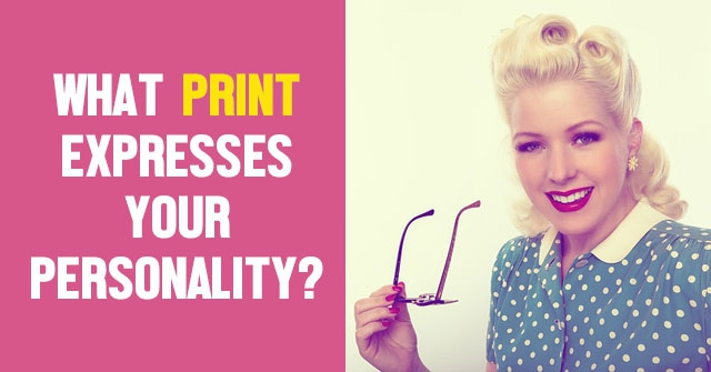 What Print Expresses Your Personality?