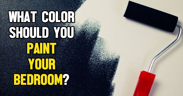 What Color Should You Paint Your Bedroom?
