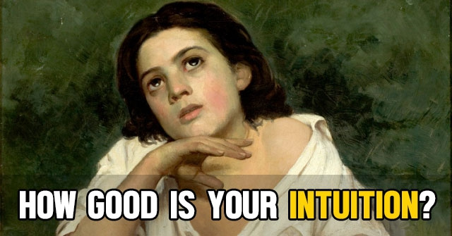 How Good is Your Intuition?
